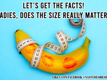 Let's get the facts! Ladies, does the size really matter?