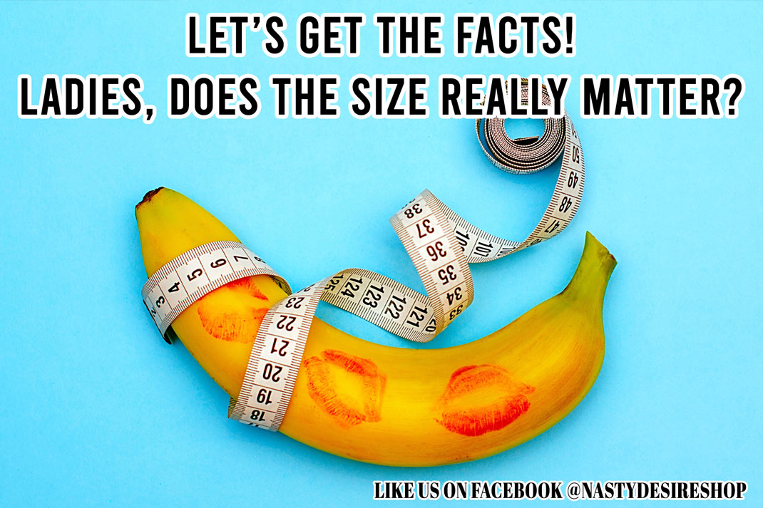 Adult Meme: Let's get the facts! ladies does the dick size really matter? | Nasty Desire Magazine